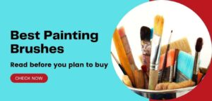 Best 10 Painting brushes in India